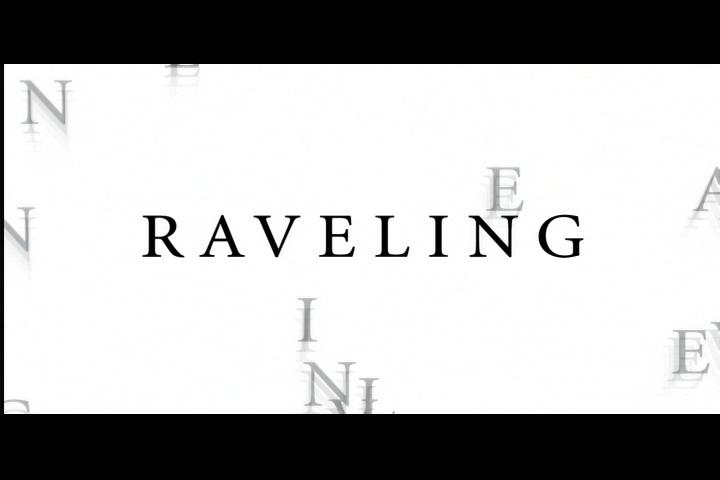 Raveling Title Still